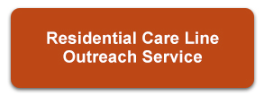 Residential Care Line Outreach Service