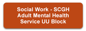 Social Work - SCGH Adult Mental Health Service UU Block